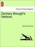 Zachary Brough's Venture. - Bayly, Elisabeth Boyd