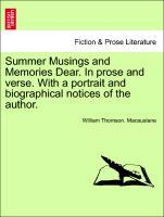 Summer Musings and Memories Dear. In prose and verse. With a portrait and biographical notices of the author. als Taschenbuch von William Thomson....