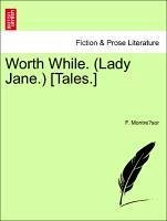 Worth While. (Lady Jane.) [Tales.]