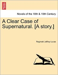 A Clear Case of Supernatural. [A Story.]