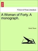 A Woman of Forty. A monograph. Vol. II. - Stuart, Esme