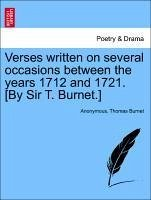 Verses written on several occasions between the years 1712 and 1721. [By Sir T. Burnet.] - Anonymous Burnet, Thomas