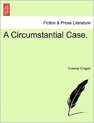 A Circumstantial Case. - Conway Cregan