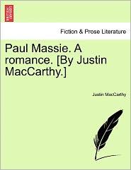 Paul Massie. A Romance. [By Justin Maccarthy.] - Justin Maccarthy