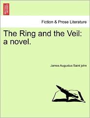 The Ring And The Veil - James Augustus Saint John