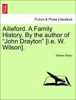 Ailieford. A Family History. By the author of