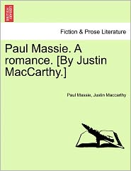 Paul Massie. A Romance. [By Justin Maccarthy.] - Paul Massie, Justin Maccarthy