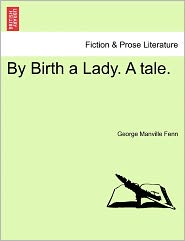 By Birth A Lady. A Tale. - George Manville Fenn