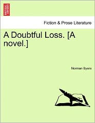 A Doubtful Loss. [A Novel.] - Norman Byers