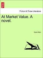 At Market Value. A novel. VOL. II - Allen, Grant