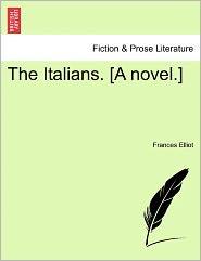 The Italians. [A Novel.] - Frances Elliot