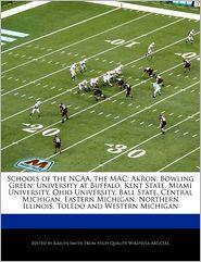 Schools of the NCAA, the MAC: Akron, Bowling Green, University at Buffalo, Kent State, Miami University, Ohio University, Ball State, Central Michigan, Eastern Michigan, Northern Illinois, Toledo and Western Michigan - Kaelyn Smith
