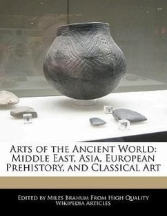 Arts of the Ancient World: Middle East, Asia, European Prehistory, and Classical Art - Branum, Miles
