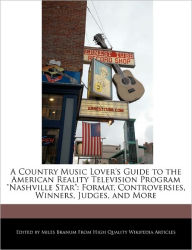 A Country Music Lover's Guide To The American Reality Television Program Nashville Star Miles Branum Author