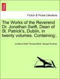 Swift, Jonathan;Birch, Thomas;Faulkner, George: The Works of the Reverend Dr. Jonathan Swift, Dean of St. Patrick´s, Dublin, in twenty volumes. Containing:. Vol. IX.
