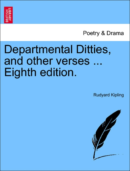 Departmental Ditties, and other verses ... Tenth Edition. als Taschenbuch von Rudyard Kipling - British Library, Historical Print Editions