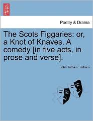 The Scots Figgaries - John Tatham. Tatham