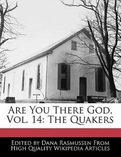 Are You There God, Vol. 14: The Quakers - Rasmussen, Dana