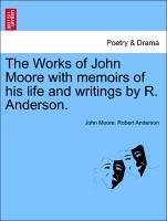 The Works of John Moore with memoirs of his life and writings by R. Anderson. Vol. III - Moore, John Anderson, Robert