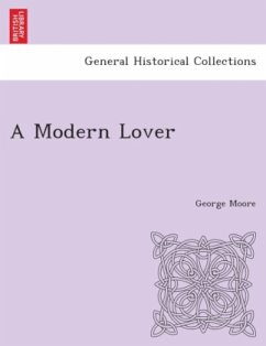 A Modern Lover. - Moore, George
