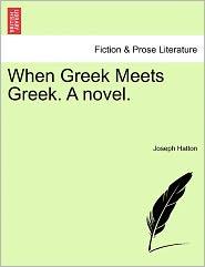 When Greek Meets Greek. a Novel.