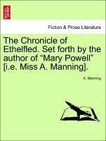 The Chronicle of Ethelfled. Set forth by the author of