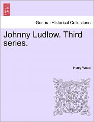 Johnny Ludlow. Third Series.