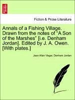 Annals of a Fishing Village. Drawn from the notes of
