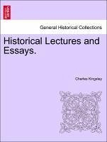 Historical Lectures and Essays. - Kingsley, Charles