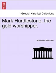Mark Hurdlestone, the Gold Worshipper.