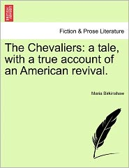 The Chevaliers: A Tale, with a True Account of an American Revival.
