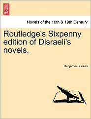 Routledge's Sixpenny Edition of Disraeli's Novels.