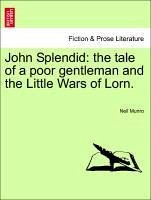 John Splendid: the tale of a poor gentleman and the Little Wars of Lorn. - Munro, Neil