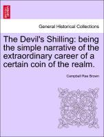 The Devil´s Shilling: being the simple narrative of the extraordinary career of a certain coin of the realm. als Taschenbuch von Campbell Rae Brown