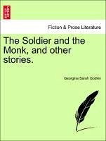 The Soldier and the Monk, and other stories. - Godkin, Georgina Sarah