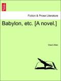 Allen, Grant: Babylon, etc. [A novel.] Vol. I.