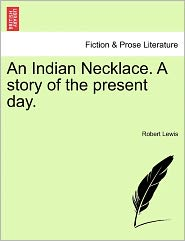 An Indian Necklace. A Story Of The Present Day.