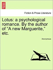 Lotus: a psychological romance. By the author of