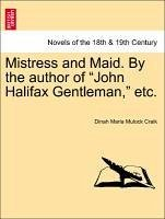 Mistress and Maid. By the author of