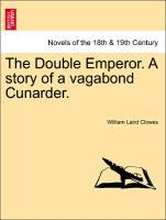 The Double Emperor. A story of a vagabond Cunarder. als Taschenbuch von William Laird Clowes