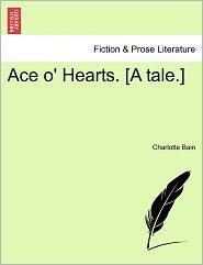Ace O' Hearts. [A Tale.] - Charlotte Bain
