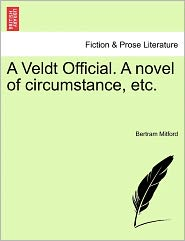 A Veldt Official. A Novel Of Circumstance, Etc.