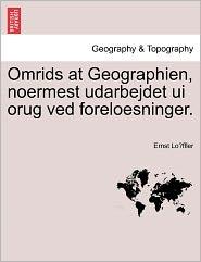 Omrids At Geographien, Noermest Udarbejdet Ui Orug Ved Foreloesninger. - Ernst Lo Ffler