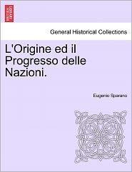 L'Origine Ed Il Progresso Delle Nazioni.