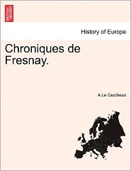 Chroniques De Fresnay. - A Le Guicheux