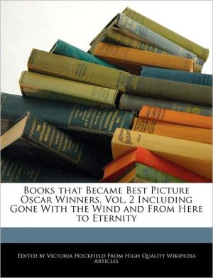 Books that Became Best Picture Oscar Winners, Vol. 2 Including Gone With the Wind and From Here to Eternity - Victoria Hockfield