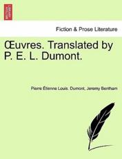 Uvres. Translated by P. E. L. Dumont. - Pierre Tienne Louis Dumont, Jeremy Bentham