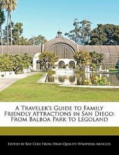A Traveler's Guide to Family Friendly Attractions in San Diego: From Balboa Park to Legoland - Cole, Ray