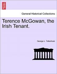 Terence Mcgowan, The Irish Tenant. - George L. Tottenham