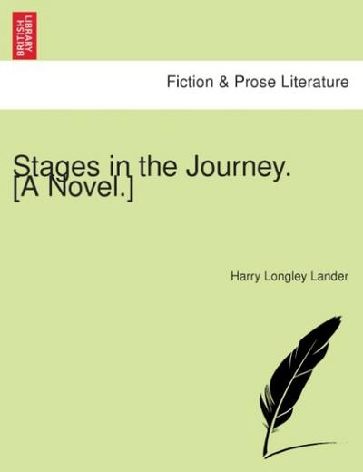 Stages in the Journey. [A novel.] - Harry Longley Lander